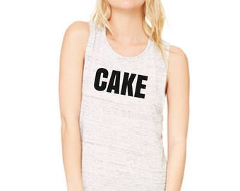 Cake! Workout Tank, Women's Muscle Tank, Workout shirt, Running Tank, Weight Lifting, Custom Tanks