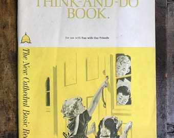 """Think-And-Do Book ~ The New Cathedral Basic Readers Workbook ~ 1963 ~ For Use With """"Fun With Our Friends"""""""