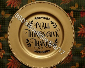 In All Things Give Thanks Charger Plate|Thanksgiving Charger Plate|Thanksgiving decor