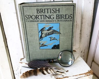 British Sporting Birds edited by Kirkman,  Horace and Hutchinson