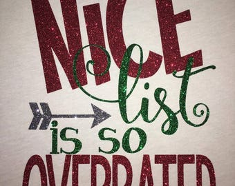 The Nice List is so Overrated - Christmas Raglan Tee - Christmas Glitter Shirt - Christmas Shirt for Women - Holiday Shirts