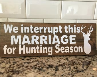 We interrupt this marriage for hunting season