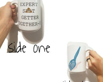 Expert Sh*t Getter Together-er-- Funny Cat Coffee Cup- Fur Mom Gift- Fur Dad- Cat Lover Coffee Mug- Litter Box- Poop Scoop- Inappropriate