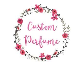 Custom Perfume, Custom Scent, Create Your Own, Perfume Oil, Gift for Her, Unisex, Graduation, Floral, Foodie, OOAK, Handmade