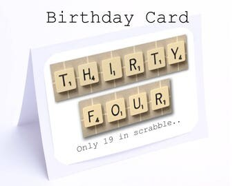 Scrabble 34th Birthday Card --- 34 its only 19 in scrabble (2 gifts in 1)