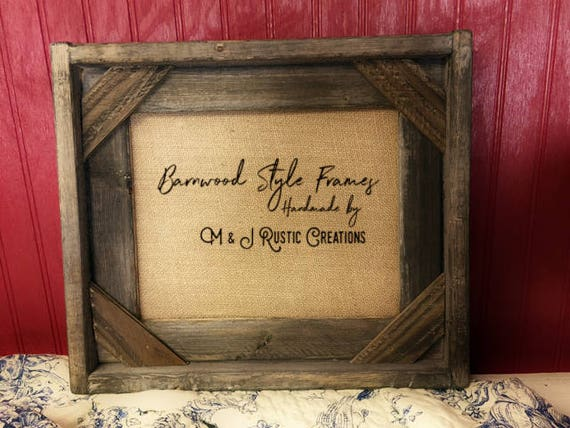 Barnwood Style Frame | Solid Wood Frame | Handmade Frame | Dark wood Frame | 8x10 Wood Frame | Burlap | Framed | Lodge | Rustic