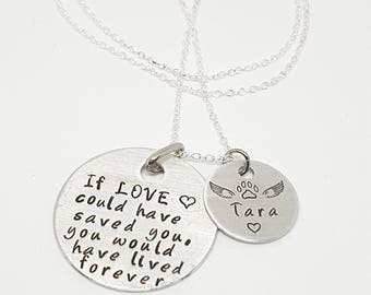 If love could have saved you, you would have lived forever hand stamped personalised pet memorial necklace