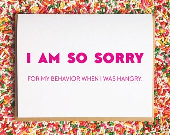 Hangry Card. Sorry Card. Funny Apology Card. I'm So Sorry Card. Hangry Behavior. Sorry for Friend. Apologies to Friend. I Was Mean Card.