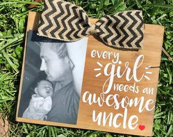 Every Girl Needs An Awesome Uncle Picture Frame / Uncle Gift / Pregnancy Announcement
