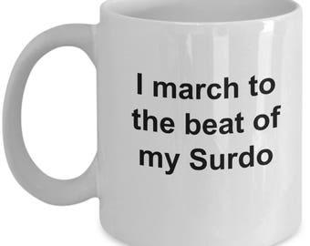 Surdo Mug - Surdo Player Coffee Mug says I March to the beat of my Surdo