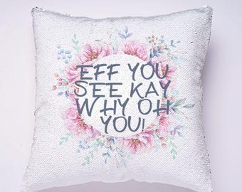 Mermaid sequin pillow - Eff you see kay why oh you! - mature listing - 16x16inch pillow - two tone mermaid pillow