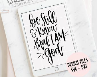 Be still and know that I am God svg | hand lettered | bible verse | cricut | silhouette | instant download