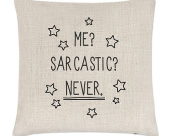 Me Sarcastic Never Linen Cushion Cover