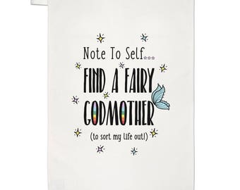 Note To Self Find A Fairy Godmother Tea Towel Dish Cloth