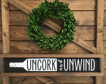 "Uncork and Unwind Sign  - Wine Sign - Kitchen Decor - Kitchen Sign - Wood Signs - Wine - Gift for Wine Lover - Gift for friend - (5""x24"")"