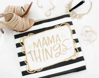 Mama Things, Mom Makeup bag, Mom Bag, Mom Life, Mom Life Makeup Bag, Mom Life Bag, #momlife,
