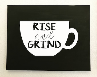 Rise and Grind Coffee Art