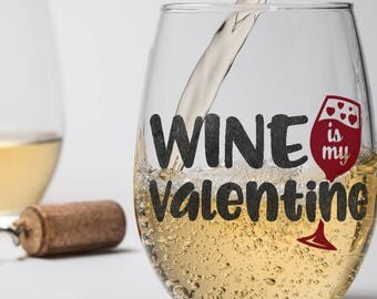 Funny Valentine Glass, Wine is My Valentine, Stemless Stemmed Beer Glass, Sarcastic  Gift for Him Her, Birthday Anniversary, Wine Lover Gift