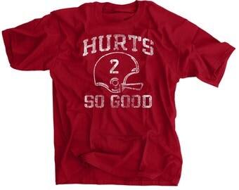 Hurts So Good Crimson Football Helmet #2 Alabama Shirt