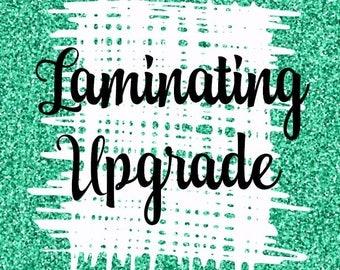 Laminating Upgrade