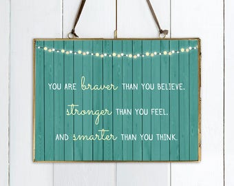 """Winnie The Pooh Quote PRINT - """"You Are Braver Than You Believe, Stronger Than You Feel And Smarter Than You Think"""". AA Milne Quote. Disney."""