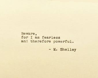 Beware, for I am Fearless  - Typewriter Quote - Frankenstein - Literary Gift - Typed Quote - Mary Shelley