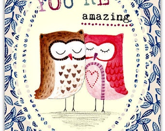 You're Amazing! Owls hand made friendship card - 12.5cm x 17.5cm (5'' x 7'') with envelope.