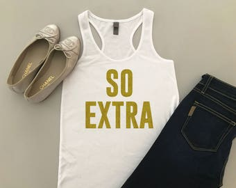 So Extra Tank Top - Extra Tank Top - That's So Extra - So Extra Tank - So Extra Shirt - So Extra Women's Tank Top - So Extra Tank for Women