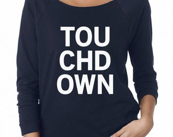 TOUCHDOWN Tshirt Funny Cool Shirt Football Tees Women Graphic Shirt Ladies Tshirt Women Off Shoulder Sweatshirt Teen Gifts Women Sweatshirt