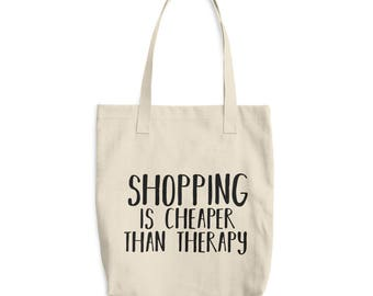 Shopping is Cheaper than Therapy Tote Bag, Totes, Bag, Grocery Bag, Funny bag, funny gift, gifts for mom, shopping  bag, school bag