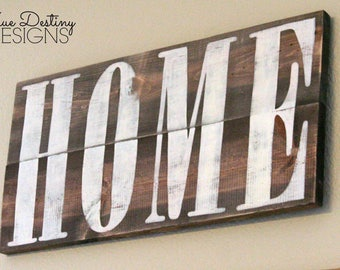 Distressed Home Farmhouse Sign - country, rustic, cabin, wood, sign, barn, wood, shabby, ranch, home decor, style, true destiny designs