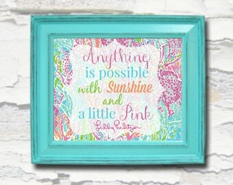 Anything is Possible with Sunshine and a Little Pink - Lilly Pulitzer inspired Printable