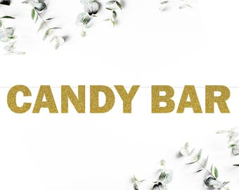 CANDY BAR (F5) - glitter banner / wedding / birthday / bridal shower / bachelorette / dessert bar / sweets table / candy / snacks