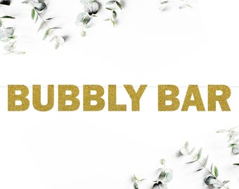 BUBBLY BAR (F5) - glitter banner / wedding / engagement / bridal shower / bachelorette / drink bar / champagne table / mimosa bar