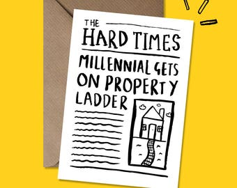 Millennial Gets On Property Ladder - Greeting Card - New Home Card - Funny Card - Millennial Card