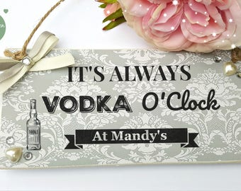 It's Always Vodka/Prosecco/Gin/Champagne O'Clock at Plaque Personalised