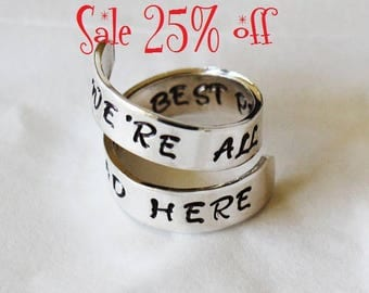 Sale 25% off Alice in Wonderland Jewelry - We're All Mad Here - The Best People Are Wrap Ring  Hand Stamped Jewelry quote ring |Alice Ring