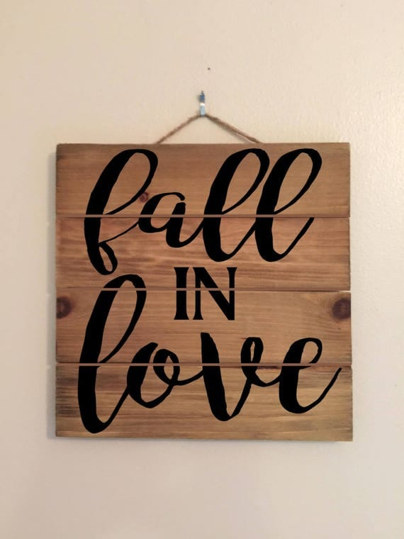 Fall In Love Custom Wood Sign