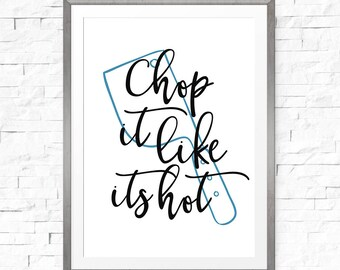Chop it like it's hot, Kitchen printable, Kitchen puns, Kitchen poster, Funny kitchen quote, Kitchen download, Kitchen gift, Funny kitchen