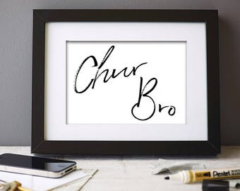 Chur Bro Kiwi Slang Digital Art Print