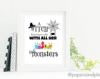 """DIGITAL FILE - Halloween """"A Witch Lives Here With All Her Little Monsters"""" Print 