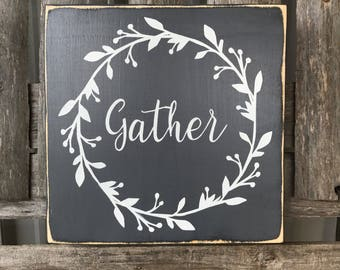 Gather Primitive Wood SIgn, Farmhouse Gather Sign, Gray and white rustic sign, Farmhouse Decor, Gather Wreath Sign, Painted Wood Sign