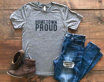 Hometown Proud T-Shirt - Home Tee - Hometown Tee