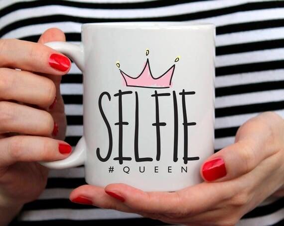 Selfie Queen Mug Tumblr Mug Tumblr Saying Mug Coffee Mug Coffee Lover Mug Gift for Coffee Addict Mug Funny Gift For Her Gift 209O