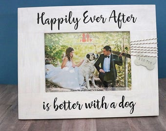 Dog Wedding Photo Frame, Large Picture Frame - Happily Ever After is better with a dog, Bridal Shower Gift, Wedding Gift for Couple