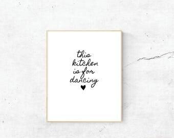 """Home print. """"This kitchen is for dancing"""" Instant Digital File. Ready to Print."""
