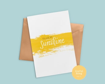 You Are My Sunshine // Encouragement - Love - Friendship - Greeting Card - Modern Calligraphy