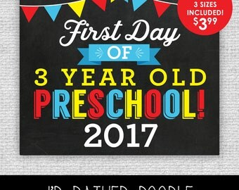 First Day of 3 Year Old Preschool Sign - First Day of Preschool - Printable Chalkboard Sign - 1st Day of Preschool 2017 - 3 Sizes