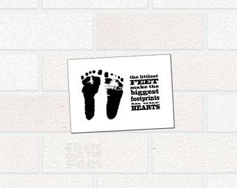 Personalized Footprint Gift from Baby, First Mother's Day, Father's Day, The Littlest Feet Make Biggest Footprints in our Heart Print