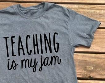 Teacher Shirt-Teaching is my Jam